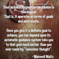Law of attraction or not, having clear goals help the Planning Process incredibly. Maxwell Maltz, Planning Center, Law Of Attraction, Goals, Thoughts, How To Plan, Learning, Quotes, Quotations
