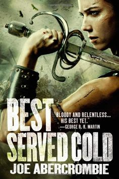 Best Served Cold Joe Abercrombie novels like Game of Thrones