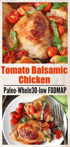 Paleo Tomato Balsamic Chicken- Whole30, low FODMAP, super easy and delicious! Gluten free and dairy free.