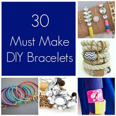 30 Must Make DIY Bracelets.  Check out this great collection.