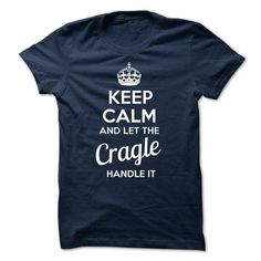 Cragle - KEEP CALM AND LET THE Cragle HANDLE IT - #tee trinken #couple sweatshirt. GUARANTEE => https://www.sunfrog.com/Valentines/Cragle--KEEP-CALM-AND-LET-THE-Cragle-HANDLE-IT.html?68278
