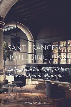 Hôtel / Sant Frances Hotel Singular, le boutique hotel qui fait le buzz à Palma de Majorque