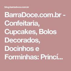 BarraDoce.com.br - Confeitaria, Cupcakes, Bolos Decorados, Docinhos e Forminhas: Princípios Básicos: Tipos de Bicos de Confeiteiro