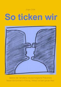 Buch: So ticken wir Wissen wie wir und andere ticken... seeeehr hilfreich Gratis XXL-Leseprobe:  http://gmv-prinzip.de/wordpress/geschenkt-leseprobe-so-ticken-wir/