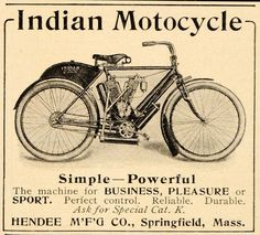 Indian bikes were simple and in the early days just bicycles with engines