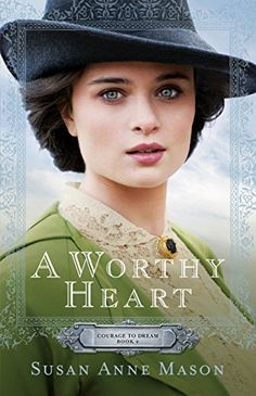 'A Worthy Heart' (Courage to Dream #2) by Susan Anne Mason ~~  January 2016 -- http://www.amazon.com/dp/0764217259/ref=cm_sw_r_pi_dp_2uQKvb1PE9A5A