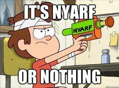 Nyarf... or nothing