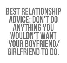 best relationship and dating advice ever