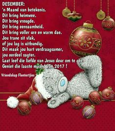 Christmas Quotes, Christmas Greetings, All Things Christmas, Christmas Bulbs, Xmas, Afrikaans Quotes, Tatty Teddy, Christmas Paintings, Teddy Bears