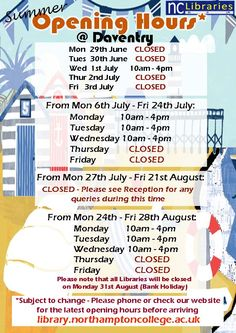 Summer is just around the corner! Please take note of our opening hours at Daventry Library.   Be aware that these times are subject to change
