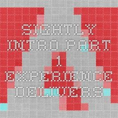 Sightly intro part 1 - Experience Delivers