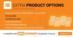 WooCommerce Extra Product Options   http://codecanyon.net/item/woocommerce-extra-product-options/7908619?ref=damiamio           	    Overview  Extra Product Options allows you to create extra price fields on your WooCommerce products. The current version supports checkboxes, radio buttons, select boxes, textareas, input boxes, uploads and date.  Options are created locally on the edit product page or globally. For each option you have the option to name it, describe it, choose the order and…