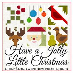 2017 Have a Jolly Little Christmas from Sew Fresh Quilts