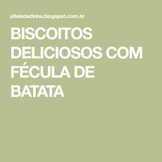 BISCOITOS DELICIOSOS COM FÉCULA DE BATATA