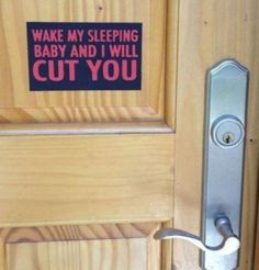 wake my sleeping baby and I will cut you