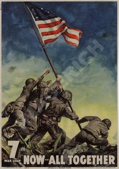 World War II Poster   7th War Loan  Now  All Together by Imagerich on etsy. Help Us Salute Our Veterans by supporting their businesses at www.VeteransDirectory.com and Hire Veterans VIA www.HireAVeteran.com Repin and Link URLs