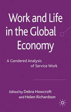 Work and Life in the Global Economy: A Gendered Analysis of Service Work