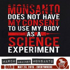 March Against Monsanto 5.23.2015 The eyes of the world will be upon us once again. Register your event at addmymarch@gmail #marchMay23
