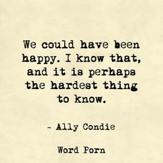 The hardest thing to know - Ally Condie - quote - Word porn