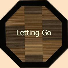 """The Octagon of """"Letting go"""""""