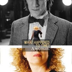 """""""What happened to time?""""  """"A woman."""""""