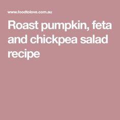 Roast pumpkin, feta and chickpea salad recipe