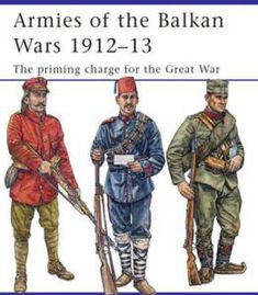 Armies Of The Balkan Wars 1912-1913: The Priming Charge For The Great War PDF