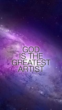 God is the Greatest Artist - Bible Scripture verse ✞ - Christian Quote thought