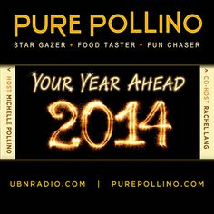 Tune-In, join the chat room or call in to the LIVE show to find out what is in YOUR year ahead on UNBRadio.com 11am/pst with Michelle Pollino and Rachel Lang. Catch up on past shows anytime on PurePollino.com under the on-demand tab.