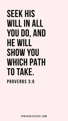 """Seek his will in all you do, and He will show you which path to take."" - Proverbs 3:6 // iPhone wallpaper, bible verse, scripture, inspirational wallpaper, quote wallpaper background, verse of the day //"