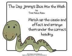 Pitner's Potpourri: The Day Jimmy's Boa Ate the Wash -- Freebie. Use this book to teach cause and effect.