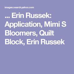 ... Erin Russek: Application, Mimi S Bloomers, Quilt Block, Erin Russek