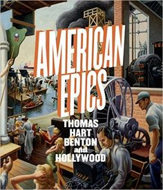 American Epics: Thomas Hart Benton and Hollywood: edited Austen Barron Bailly, Margaret C. Conrads, Sarah N. Chasse, Greil Marcus, John Herron and more. Available in New Books at Shad-Fac at call number N6537 .B457 A4 2015.