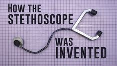 How the stethoscope was invented | Moments of Vision 7 - Jessica Oreck - YouTube