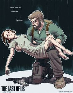 The Last Of Us. C'mon Babygirl, I gotcha, I gotcha. -Joel One of my absolute favorite parts of the game!!