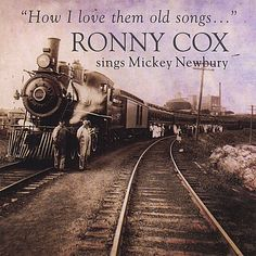 Ronny Cox - How I Love Them Old Songs