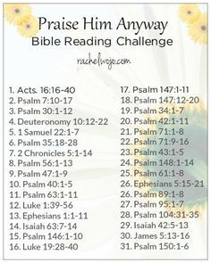 Welcome to the Praise Him Anyway Bible reading challenge! If you've never joined a Bible reading challenge here before, each day we follow the plan and read the passage. You can share what you are learning on social media or just keep it between you and God. My goal through the reading is to draw closer to Jesus, and I want that for you too!