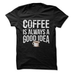 T-shirts that increase your chances of being invited for coffee are always a good idea! As a proud caffeine addict, you know you wish you could carry a steaming cup of Joe with you everywhere you go,