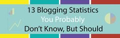 InfoGraphic: 13 Blogging Stats You Probably Don't Know, But Should | Social Writing Marketing ( Curated by sociallybuzzing.com for //best SEO Tips and Stats