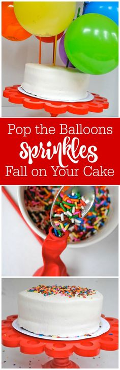 Love this idea - pop the balloons and sprinkles fall down on your cake by The Party Teacher   http://thepartyteacher.com/2013/08/15/tutorial-make-sprinkles-rain-down-on-your-birthday-cake/