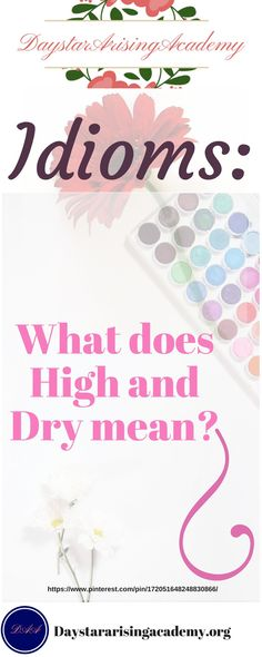 High and Dry Idiom