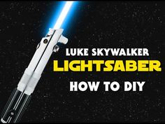 Luke Skywalker's Lightsaber On A Budget - How to DIY