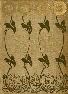 Art Nouveau Book Cover. Love the sunflowers -- makes it transitional with the Aesthetic Style.