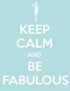 Keep Calm and be Fabulous   ©  Retro Love Photography