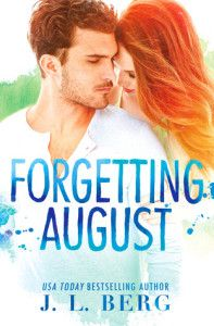 Forgetting August by J.L. Berg  Contemporary Romance book, Friendship, Love to Hate, Love Triangle, Millionaire/Billionaire Hero, Mystery, Romance, Second Chances