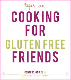 Cooking for Gluten Free Friends - This would have totally come in handy when my friend came to visit and I was re-evaluating my meal plans on the fly!.