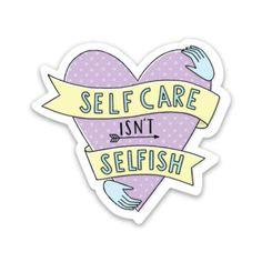 Self Care Isn't Selfish Sticker, 1 pc