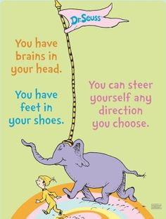 Love this quote from Dr. Seuss!