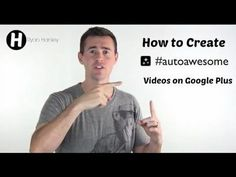 How to Create Auto Awesome Videos in Google Plus [Video]