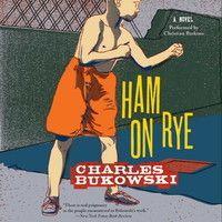 HAM ON RYE by Charles Bukowski by HarperAudio_US on SoundCloud